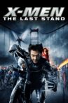 X-Men: The Last Stand Movie Streaming Online Watch on Disney Plus Hotstar, Google Play, Youtube, iTunes