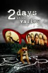 2 Days in the Valley Movie Streaming Online