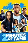 2 Minutes of Fame Movie Streaming Online