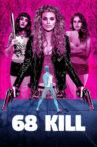 68 Kill Movie Streaming Online