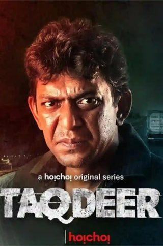 Taqdeer - Web Series Online Watch Hoichoi