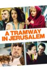 A Tramway in Jerusalem Movie Streaming Online