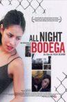 All Night Bodega Movie Streaming Online