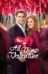 All Things Valentine Movie Streaming Online