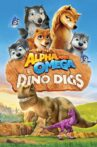 Alpha and Omega: Dino Digs Movie Streaming Online