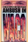 Ambush in Waco: In the Line of Duty Movie Streaming Online