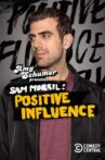 Amy Schumer Presents Sam Morril: Positive Influence Movie Streaming Online