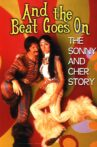 And the Beat Goes On: The Sonny and Cher Story Movie Streaming Online