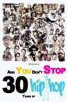 And You Don't Stop: 30 Years of Hip-Hop Movie Streaming Online