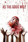 As the Gods Will Movie Streaming Online