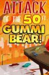 Attack of the 50-foot Gummi Bear Movie Streaming Online