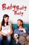 Baby, Baby, Baby Movie Streaming Online