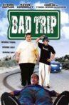 Bad Trip Movie Streaming Online