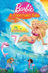 Barbie in A Mermaid Tale Movie Streaming Online