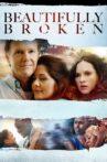 Beautifully Broken Movie Streaming Online