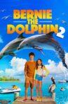 Bernie the Dolphin 2 Movie Streaming Online