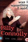 Billy Connolly: Was It Something I Said? Movie Streaming Online