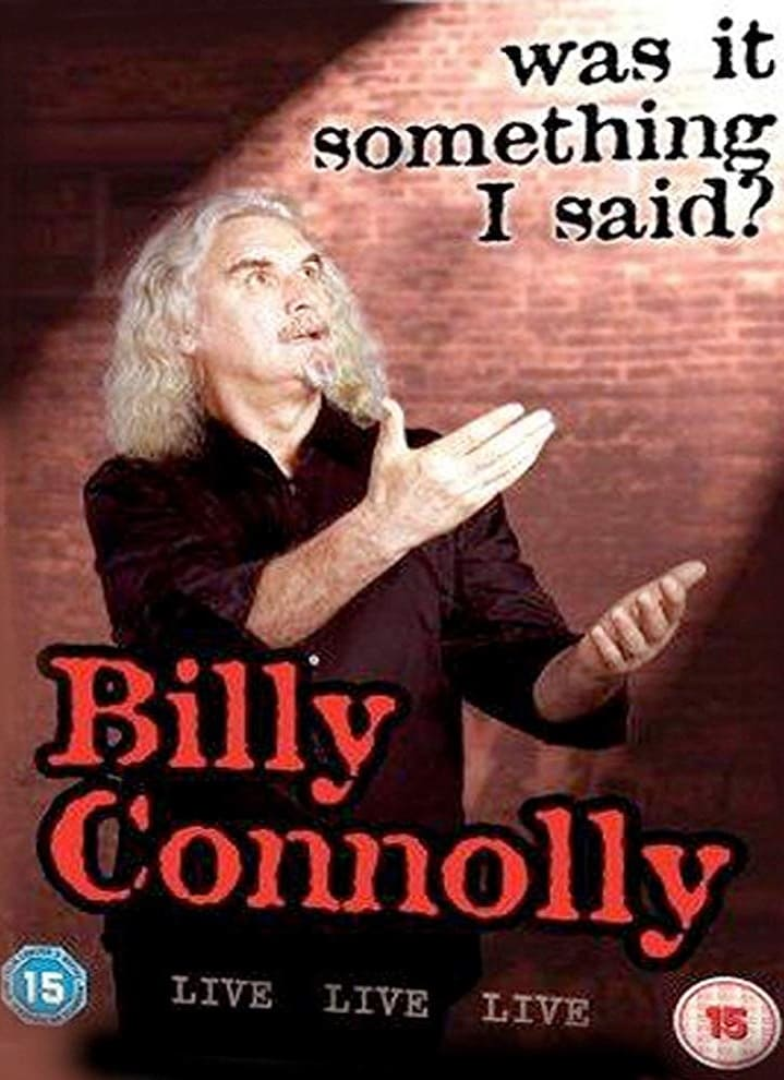 Billy Connolly Was It Something I Said Movie Streaming Online Watch