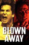 Blown Away Movie Streaming Online