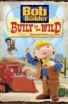 Bob the Builder: Built to be Wild Movie Streaming Online