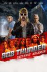 Bob Thunder: Internet Assassin Movie Streaming Online
