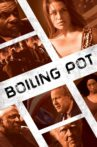 Boiling Pot Movie Streaming Online
