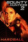 Bounty Hunters 2: Hardball Movie Streaming Online