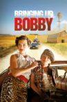 Bringing Up Bobby Movie Streaming Online