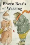Brown Bear's Wedding Movie Streaming Online
