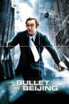 Bullet to Beijing Movie Streaming Online