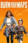 Burn Your Maps Movie Streaming Online