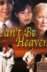 Can't Be Heaven Movie Streaming Online