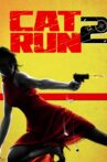 Cat Run 2 Movie Streaming Online