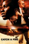 Catch a Fire Movie Streaming Online