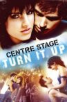 Center Stage: Turn It Up Movie Streaming Online