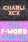 Charli XCX: The F-Word and Me Movie Streaming Online