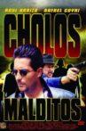 Cholos Malditos Movie Streaming Online