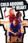 Cold Around the Heart Movie Streaming Online