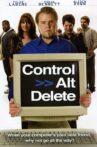 Control Alt Delete Movie Streaming Online