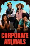 Corporate Animals Movie Streaming Online