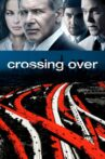 Crossing Over Movie Streaming Online
