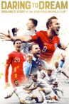 Daring to Dream: England's Story at the 2018 FIFA World Cup Movie Streaming Online