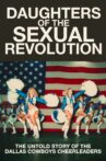 Daughters of the Sexual Revolution: The Untold Story of the Dallas Cowboys Cheerleaders Movie Streaming Online
