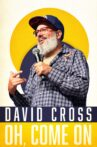 David Cross: Oh Come On Movie Streaming Online