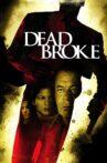 Dead Broke Movie Streaming Online