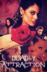Deadly Attraction Movie Streaming Online