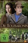 Die Holzbaronin Movie Streaming Online