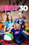 Dirty 30 Movie Streaming Online