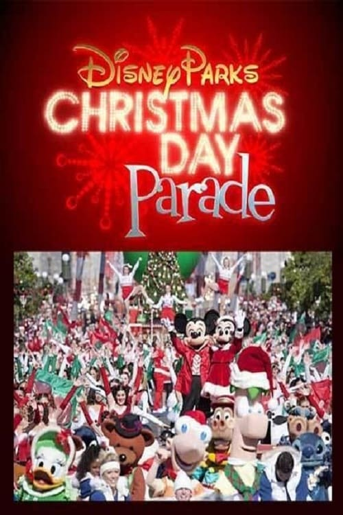 Disney Parks Christmas Day Parade Movie Streaming Online