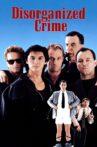 Disorganized Crime Movie Streaming Online
